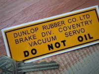 Dunlop Rubber Co. Brake Servo Sticker. 3.75