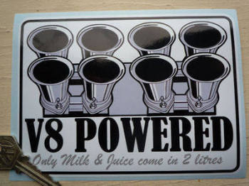 "V8 Powered 'Only Milk & Juice Come in 2 Litres' Sticker. 6""."