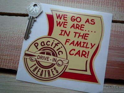 """Pacific Drive-In Theatres 'We Go As We Are' Sticker. 4.5""""."""