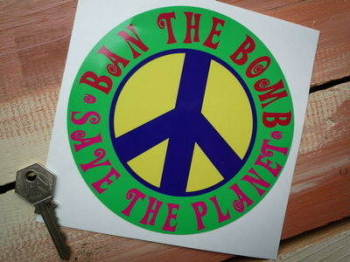 "Ban The Bomb Save The Planet Peace Sticker. 5.75""."
