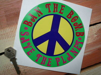 """Ban The Bomb Save The Planet Peace Sticker. 5.75""""."""