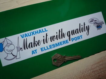 """Vauxhall Make It With Quality At Ellesmere Port Sticker. 9""""."""