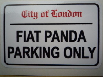 "Fiat Panda Parking Only. London Street Sign Style Sticker. 3"", 6"" or 12""."