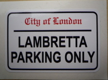 "Lambretta Parking Only. London Street Sign Style Sticker. 3"", 6"" or 12""."