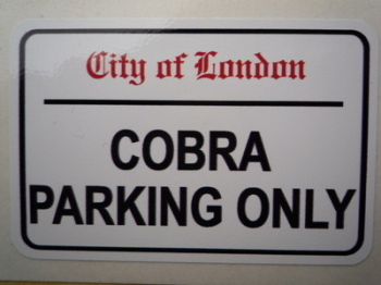 "Cobra Parking Only. London Street Sign Style Sticker. 3"", 6"" or 12""."