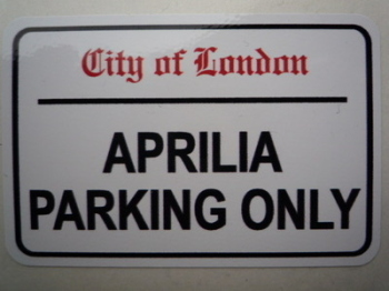 "Aprilia Parking Only. London Street Sign Style Sticker. 3"", 6"" or 12""."