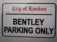 Bentley Parking Only. London Street Sign Style Sticker. 3
