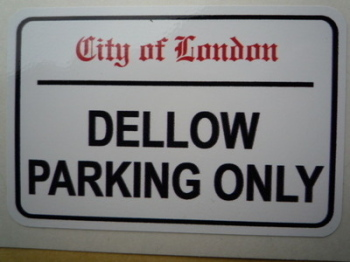 "Dellow Parking Only. London Street Sign Style Sticker. 3"", 6"" or 12""."