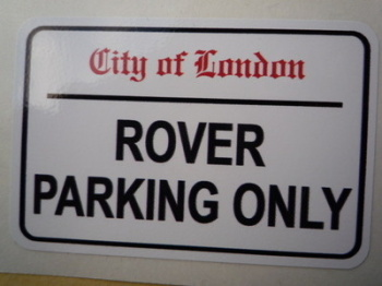 "Rover Parking Only. London Street Sign Style Sticker. 3"", 6"" or 12""."