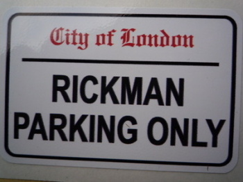 "Rickman Parking Only. London Street Sign Style Sticker. 3"", 6"" or 12""."
