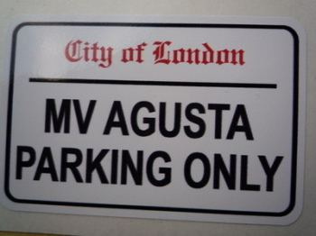 "MV Agusta Parking Only. London Street Sign Style Sticker. 3"", 6"" or 12""."