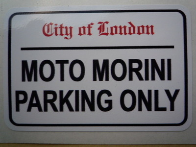"Moto Morini Parking Only. London Street Sign Style Sticker. 3"", 6"" or 12""."