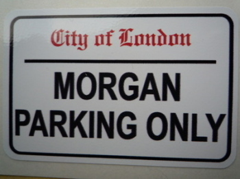 "Morgan Parking Only. London Street Sign Style Sticker. 3"", 6"" or 12""."