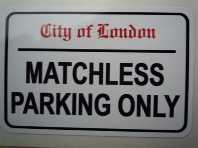"""Matchless Parking Only. London Street Sign Style Sticker. 3"""", 6"""" or 12""""."""