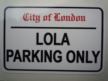 "Lola Parking Only. London Street Sign Style Sticker. 3"", 6"" or 12""."