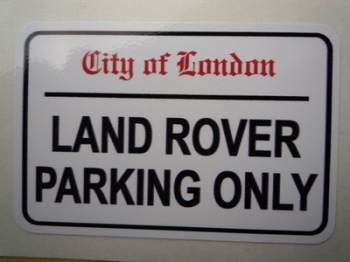"""Land Rover Parking Only. London Street Sign Style Sticker. 3"""", 6"""" or 12""""."""
