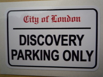 "Land Rover Discovery Parking Only. London Street Sign Style Sticker. 3"", 6"" or 12""."