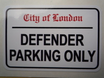 "Land Rover Defender Parking Only. London Street Sign Style Sticker. 3"", 6"" or 12""."