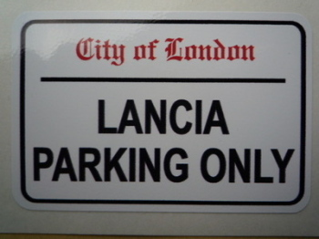 "Lancia Parking Only. London Street Sign Style Sticker. 3"", 6"" or 12""."