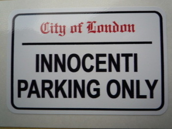 "Innocenti Parking Only. London Street Sign Style Sticker. 3"", 6"" or 12""."