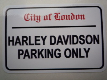 "Harley Davidson Parking Only. London Street Sign Style Sticker. 3"", 6"" or 12""."