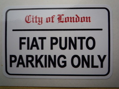 Fiat Punto Parking Only London Street Sign Style Sticker 3 6 Or 12