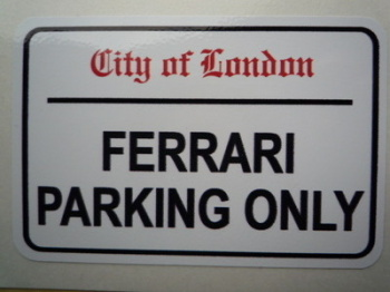 "Ferrari Parking Only. London Street Sign Style Sticker. 3"", 6"" or 12""."