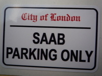 "Saab Parking Only. London Street Sign Style Sticker. 3"", 6"" or 12""."