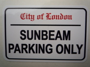 "Sunbeam Parking Only. London Street Sign Style Sticker. 3"", 6"" or 12""."