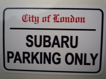 "Subaru Parking Only. London Street Sign Style Sticker. 3"", 6"" or 12""."