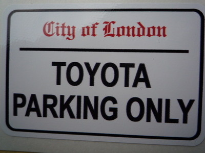Toyota Parking Only Sign