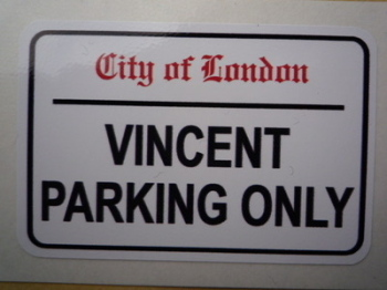 "Vincent Parking Only. London Street Sign Style Sticker. 3"", 6"" or 12""."