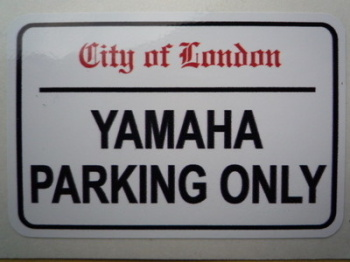 "Yamaha Parking Only. London Street Sign Style Sticker. 3"", 6"" or 12""."