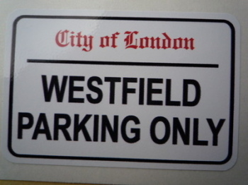 """Westfield Parking Only. London Street Sign Style Sticker. 3"""", 6"""" or 12""""."""