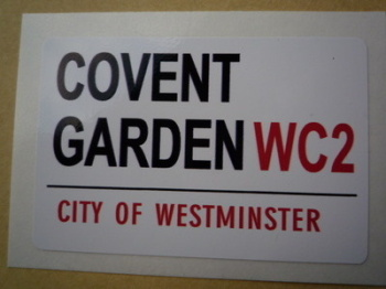 "Covent Garden WC2. London Street Sign Style Sticker. 3"", 6"" or 12""."