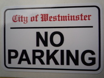 "No Parking. Westminster London Street Sign Style Sticker. 3"", 6"" or 12""."