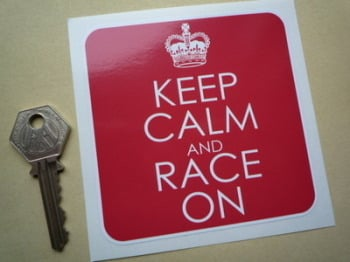 "Keep Calm & Race On. Funny Sticker. 4""."