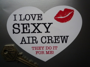 "I Love Sexy Air Crew. Heart Shaped Sticker. 4.5""."