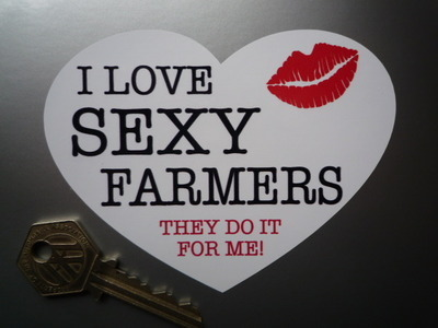 "I Love Sexy Farmers. Heart Shaped Sticker. 4.5""."