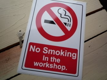 "No Smoking In The Workshop Stickers. 8"" x 11.5"" Pair."
