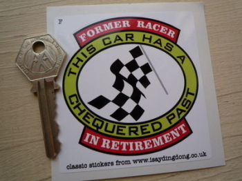 "Former Racer In Retirement, Chequered Past Sticker. 3""."