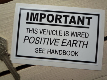 "This Vehicle is Wired Positive Earth Sticker. 4""."