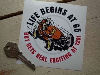 "Life Begins at 65, But Gets Real Exciting at 120! Race Car Sticker. 4""."