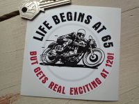 "Life Begins at 65, But Gets Real Exciting at 120! Race Bike Sticker. 4""."