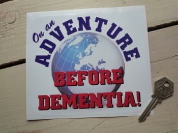 "On An Adventure Before Dementia OAP Motorhome Sticker. 6""."