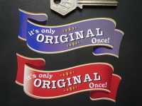 It's Only Original Once Scroll Car or Bike Sticker. 4