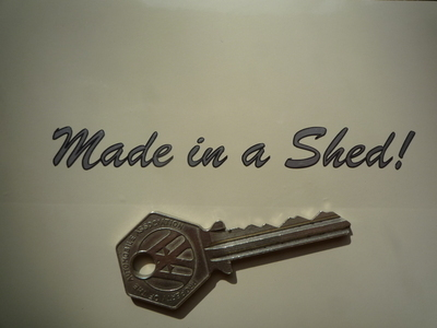 """Made in A Shed! Sticker. Cut Vinyl with Black Outline.  4""""."""
