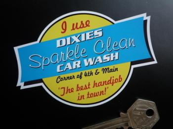 "Dixies Sparkle Clean Car Wash Best Handjob in Town Sticker. 4.5""."