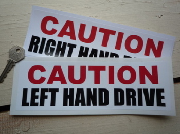 "Caution Left/Right Hand Drive Sticker. 9"" or 12""."
