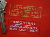"Triumph Drain Oil Every 1,500 Miles Gold or Silver on Clear Sticker. 2.25""."